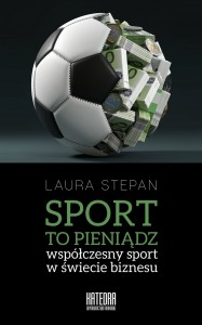 Sport to pieniądz - Laura Stepan